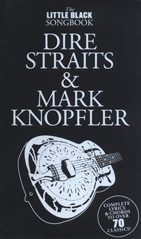 The Little Black Songbook: Dire Straits And Mark Knopfler  A pocket sized collection of Dire Straits and Mark Knopfler songs presented in chord songbook format, with chord symbols, Guitar chord boxes and complete lyrics.