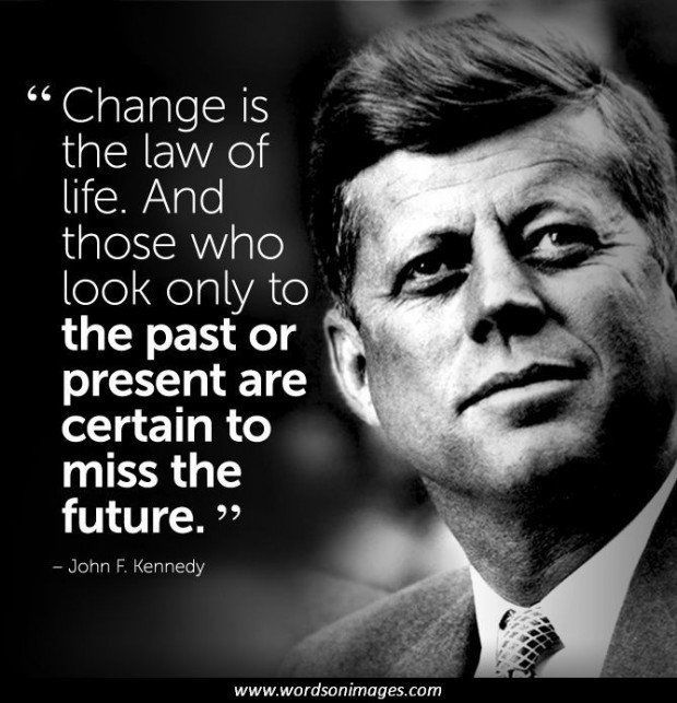 Change is the law famous quotes john f kennedy john f