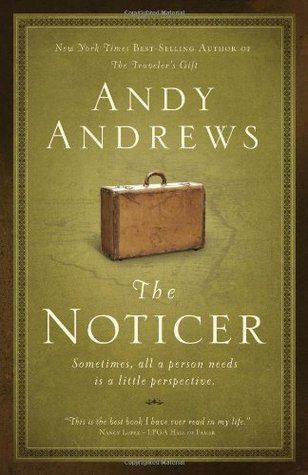 The Noticer: Sometimes, All a Person Needs Is a Little Perspective by Andy Andrews
