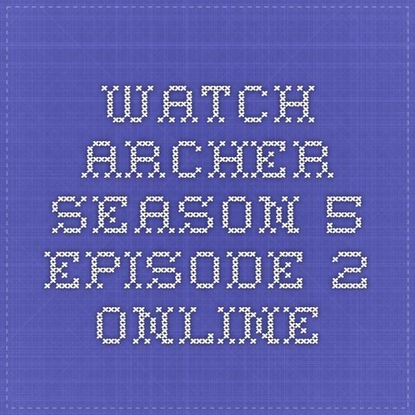 Watch Archer Season 5 Episode 2 Online