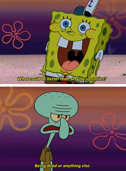 """""""Serving up smiles"""" sounds like the worst thing in the entire world. 