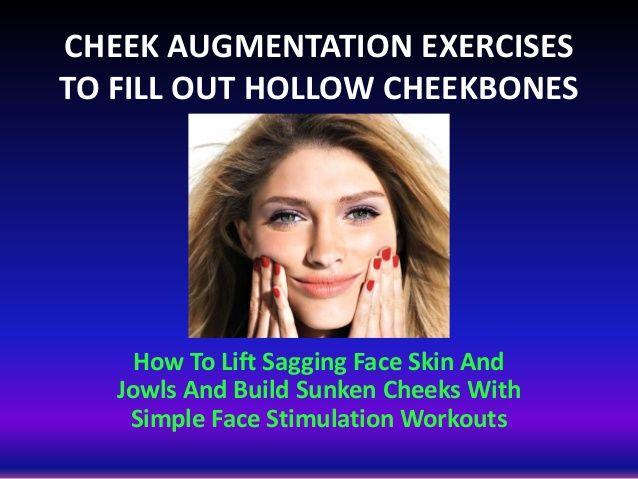 Cheek Plumping Exercises: Build Sunken Cheeks And Tighten