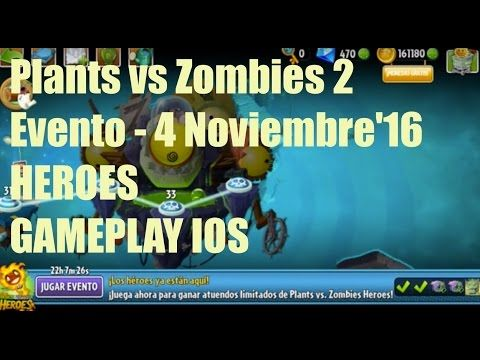 Plants vs Zombies 2 - Evento heroes - 4 Noviembre'16 - GAMEPLAY IOS