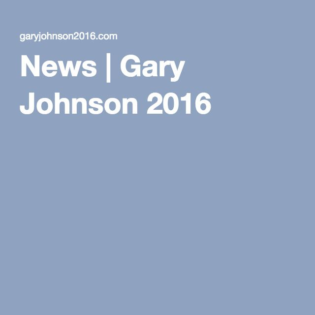 News | Gary Johnson 2016