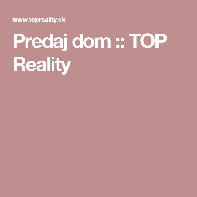Predaj  dom :: TOP Reality
