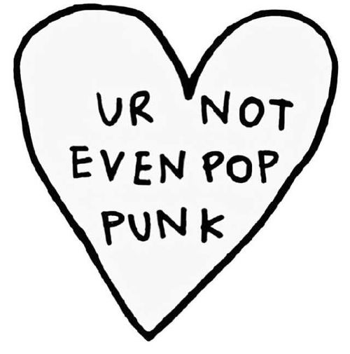 You're not even pop punk.