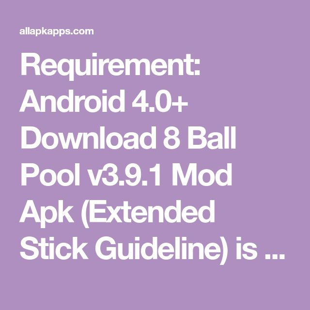 Requirement Android 4 0 Download 8 Ball Pool V3 9 1 Mod Apk