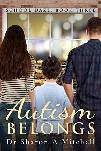 Autism Belongs (School Daze Book 3) by [Mitchell, Dr. Sharon A.]