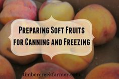 Preparing soft fruit for canning.