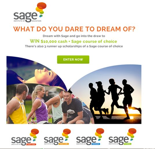 Ever dreamed of changing your life? Well, today is your chance to dream big and change your life forever! Today Sage launches a fantastic new competition to win a $10,000 cash prize plus a Sage Institute course of your choice in Massage, Aged Care, Child Care or Fitness.   Click here for more details: http://www.sagemassage.edu.au/blog/dream-with-sage-win-a-10000-cash-prize-plus-a-sage-course-of-your-choice/
