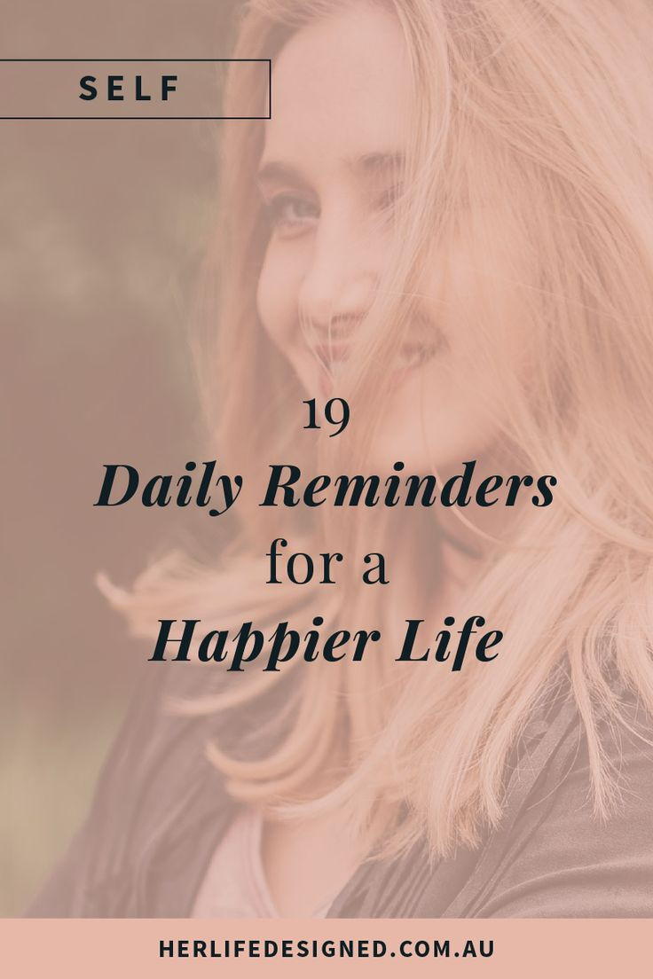 19 Daily Reminders for a Happier Life