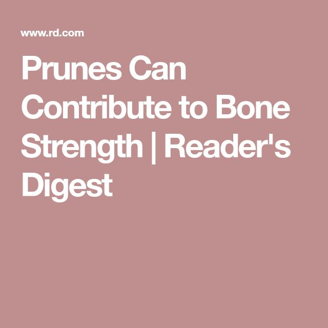 Prunes Can Contribute to Bone Strength | Reader's Digest