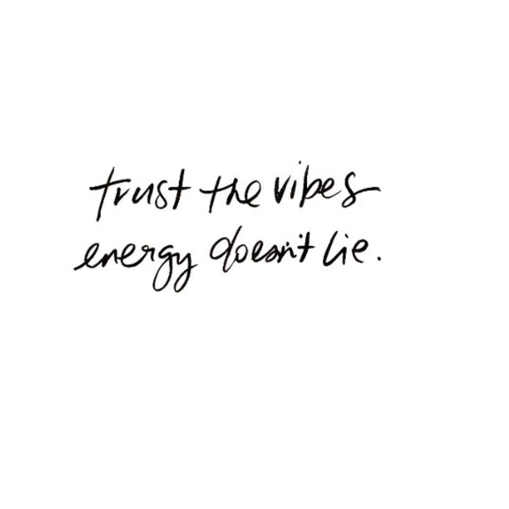 trust the vibes energy doesn't lie. ♡