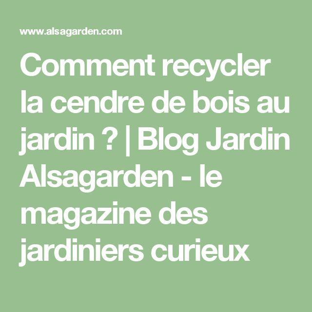 Comment recycler la cendre de bois au jardin ?   Blog Jardin Alsagarden - le magazine des jardiniers curieux