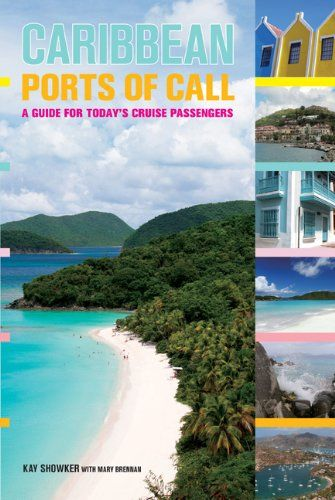 A guidebook for the many ports of call popular on Caribbean cruises.