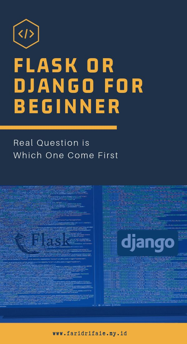 Flask or Django for Beginner Which One Come First ift