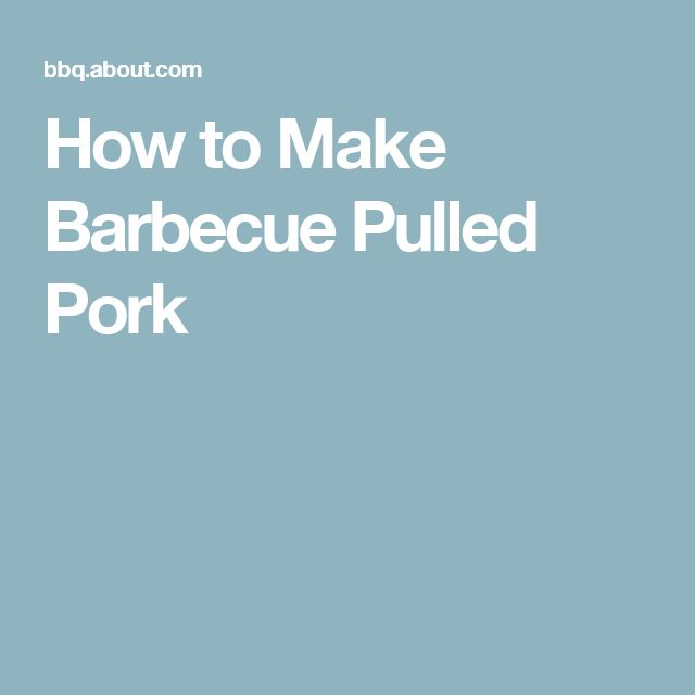 How to Make Barbecue Pulled Pork