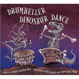 Drumheller Dinosaur Dance, written by Robert Heidbreder and illustrated by Bill Slavin and Esperanca Melo