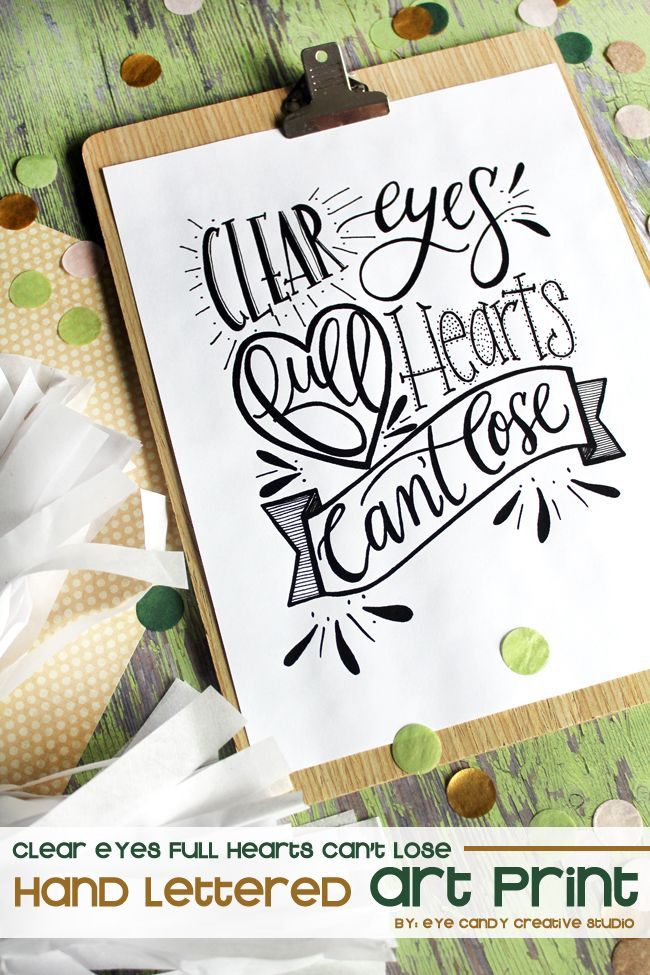 art print - clear eyes full hearts can't lose on eye candy creative studio