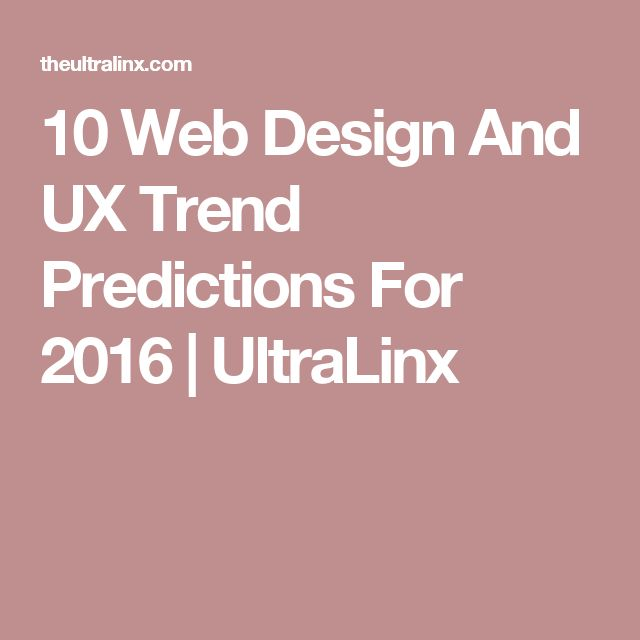 10 Web Design And UX Trend Predictions For 2016 | UltraLinx