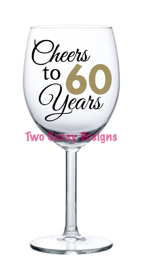 Cheers To 60 Years Wine Glass 60th Birthday By