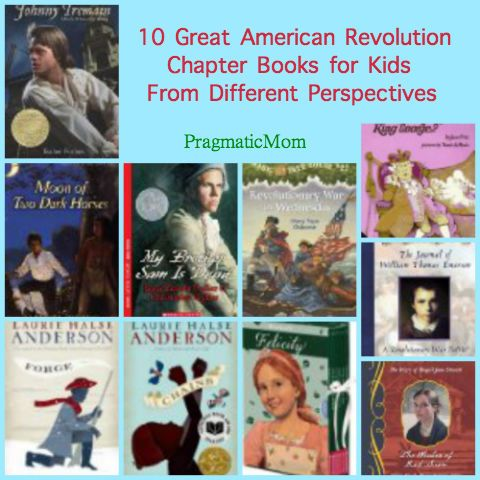 American Revolution chapter books for kids…wonderful list showing different points of view….give this list to your librarian!!