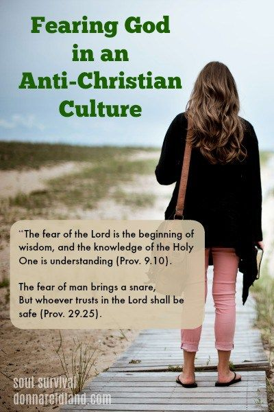 """Fearing God in an Anti-Christian Culture"" July 21"