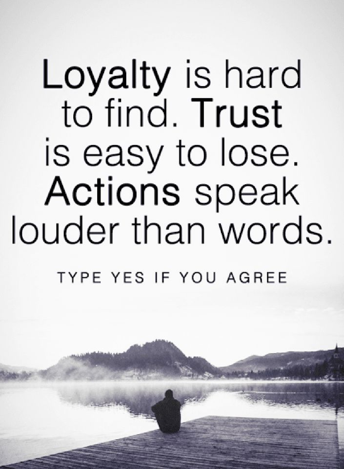 Quotes Loyalty Trust and actions have a deep relationship ...