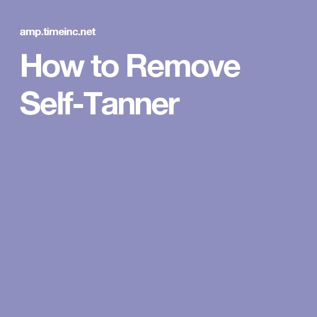 How to Remove Self-Tanner