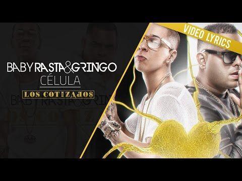 Baby Rasta y Gringo - Célula (Los Cotizados) - YouTube
