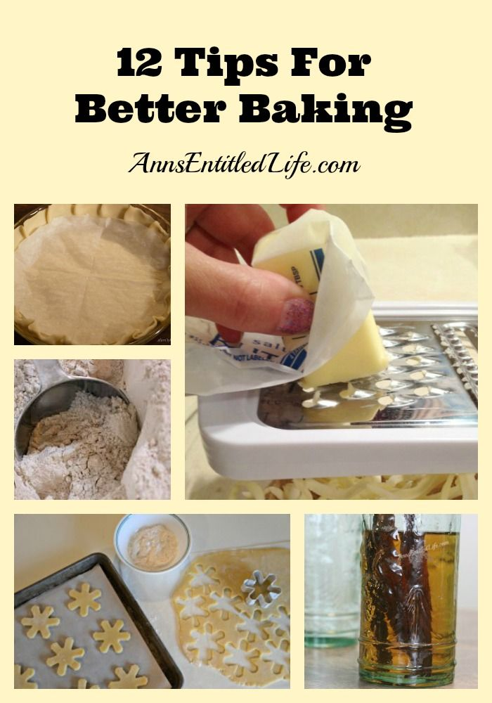 12 Tips For Better Baking - Looking for new tips and tricks to make your baking easier? Better? More efficient? These 12 Tips For Better Baking are just what the pastry chef ordered! http://www.annsentitledlife.com/recipes/12-tips-for-better-baking/ (pinned over 6,000 times)