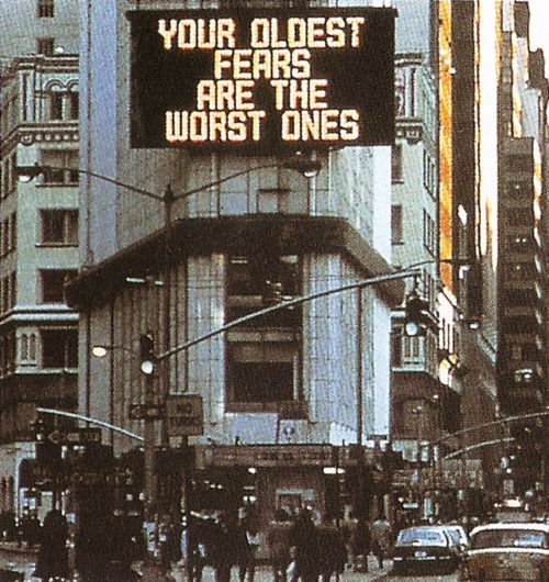 YOUR OLDEST FEARS ARE THE WORST ONES | Jenny Holzer | NYC | 1982
