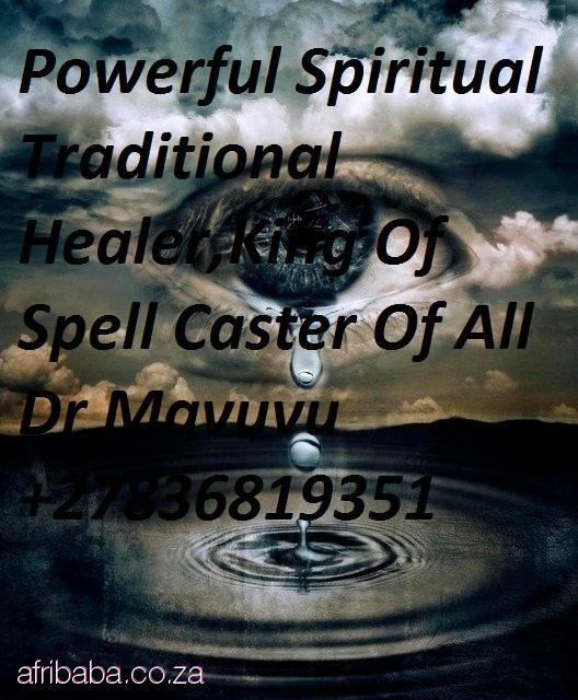 Powerful Traditional Healer With Spiritual Healing Powers  27836819351 - ZAR 200 : Astrology, Spells, Healers - Pretoria ZA