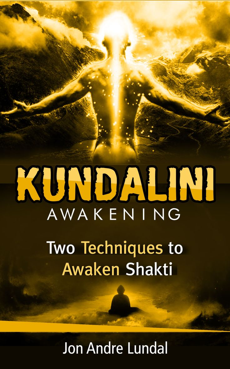 Kundalini Awakening: Two Techniques To Awaken Shakti by Jon Andre Lundal