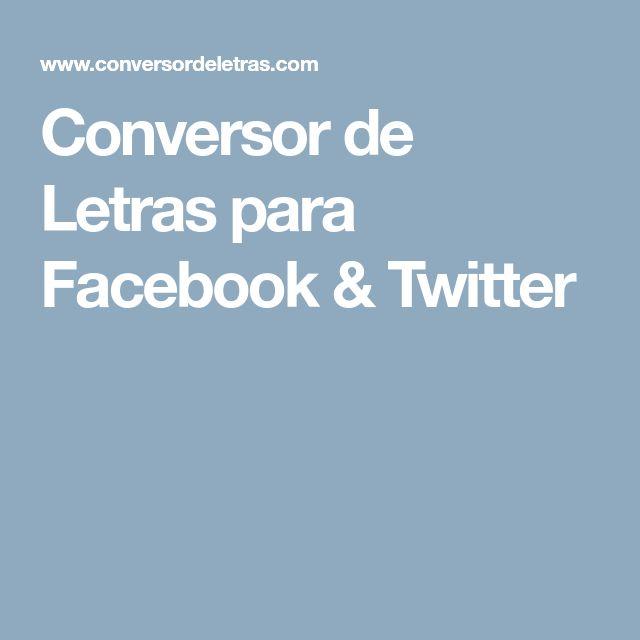Conversor de Letras para Facebook & Twitter