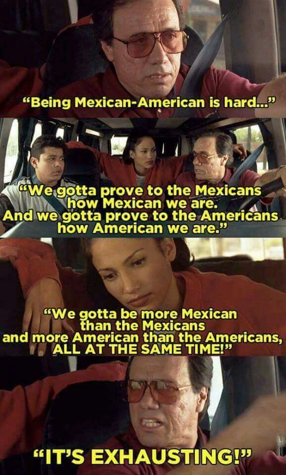 Being Mexican American is hard