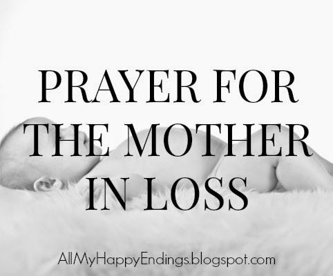 PRAYER FOR THE MOTHER IN LOSS | miscarriage | stillborn | babyless | mother's prayer