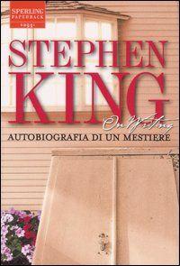 """On Writing"", di Stephen King. 28 giugno 2016"