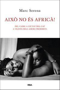 «Això no és africà!», diuen molts habitants, del Caire a Ciutat del Cap, quan se'ls parla dels amors que no són entre un home i una dona. Aquest és també el pretext perquè hi hagi persones perseguides, amenaçades, expulsades de les seves pròpies famílies, empresonades o tingudes per «posseïdes pel diable».