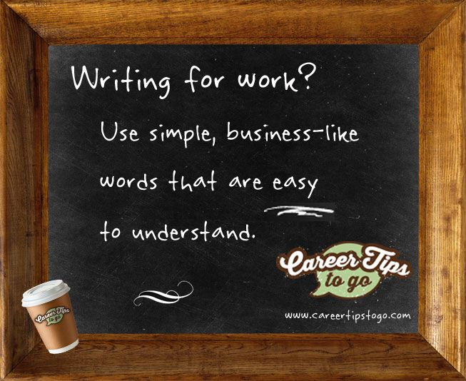 Career Tip To Go: The Best Words For Business Writing