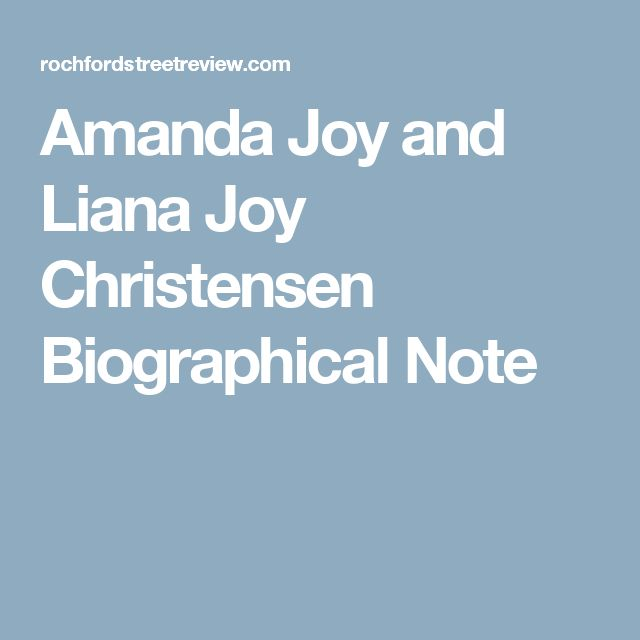 Amanda Joy and Liana Joy Christensen Biographical Note