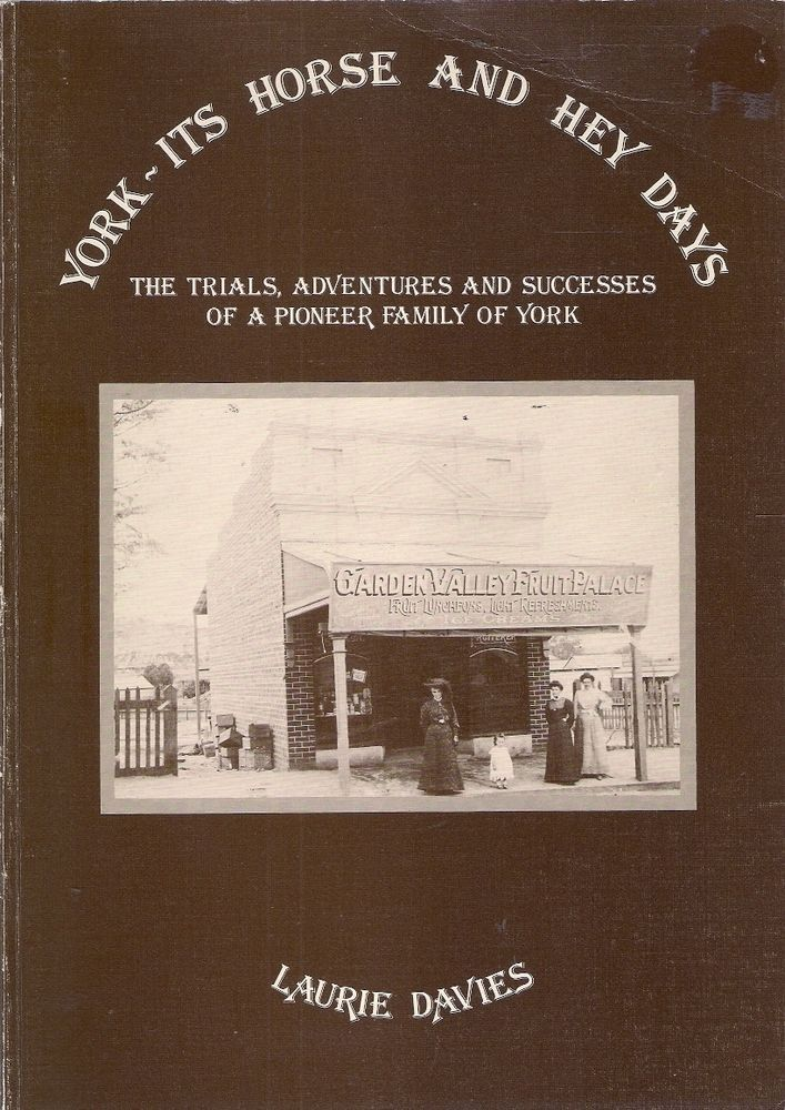 YORK western australia history architecture buildings pioneer families. The author has chronicled the story of his pioneering family and its dream of wresting a livelihood from a virgin & stubborn land in the days before mechanical & chemical methods of agriculture and how little by little York has advanced from being an important inland agricultural service centre and railway depot to its present status as one of the State's leading tourist attractions.