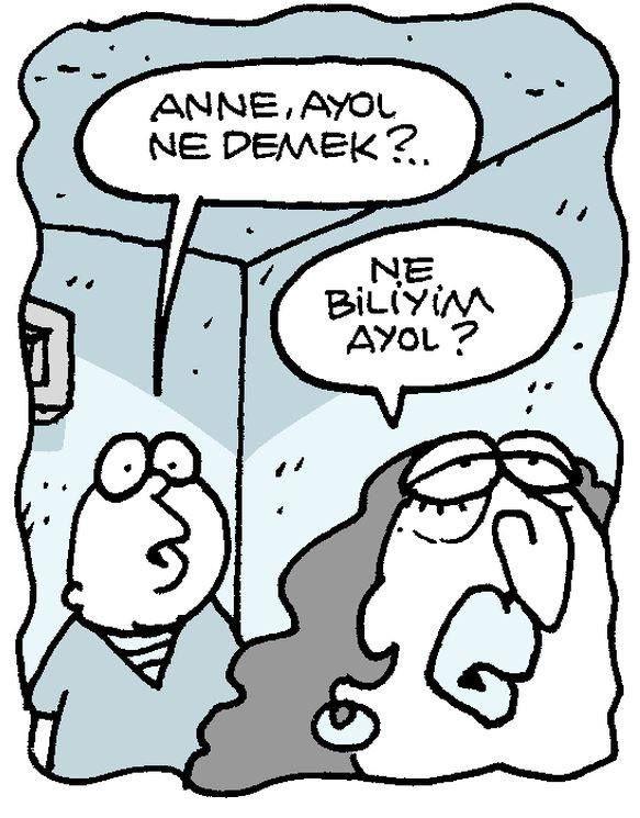 - Anne, ayol ne demek?.. + Ne biliym ayol? #karikatür #mizah #matrak #espri #komik #şaka #gırgır #sözler #güzelsözler #komiksözler