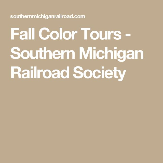 Fall Color Tours - Southern Michigan Railroad Society