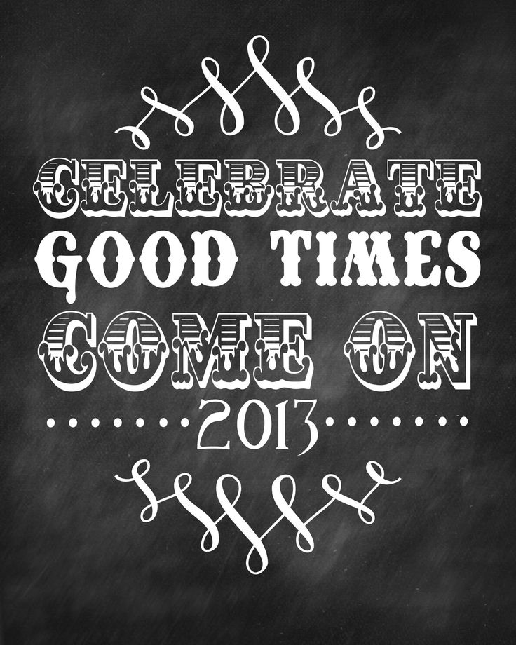 New Years - Celebrate Good Times 2013 Printable on { lilluna.com }