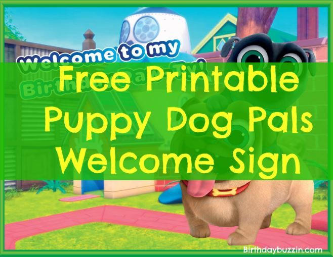 Free Printable Puppy Dog Pals Welcome Sign Birthday Buzzin Puppy Birthday Parties Birthday Banner Template Happy Birthday Dog