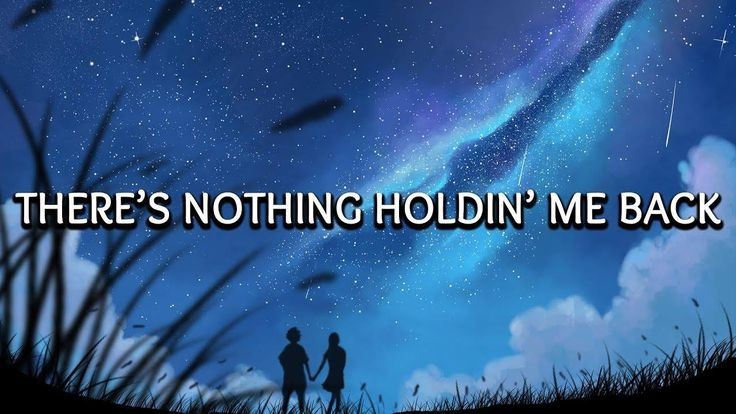 Nothing Holding Me Back