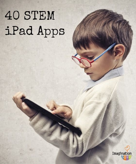 40 STEM iPad Apps for Kids (Science, Technology, Engineering, Math) by imaginationsoup #STEM #iPad_Apps