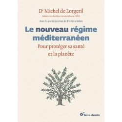 Le nouveau régime méditerranéen Pour protéger sa santé et la planète - Patricia Salen;Michel de Lorgeril
