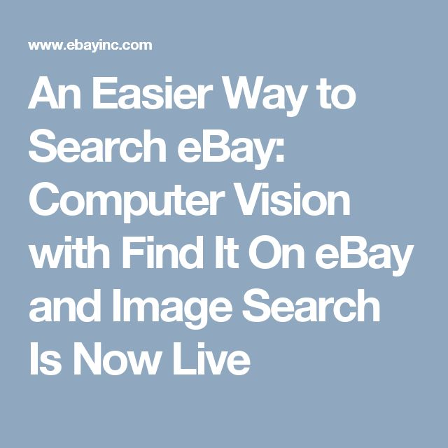 An Easier Way to Search eBay: Computer Vision with Find It On eBay and Image Search Is Now Live